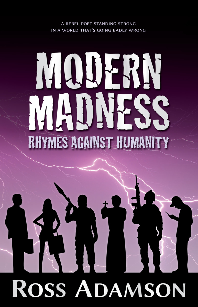 Front cover image of the poetry collection Modern Madness: Rhymes Against Humanity, by poet Ross Adamson