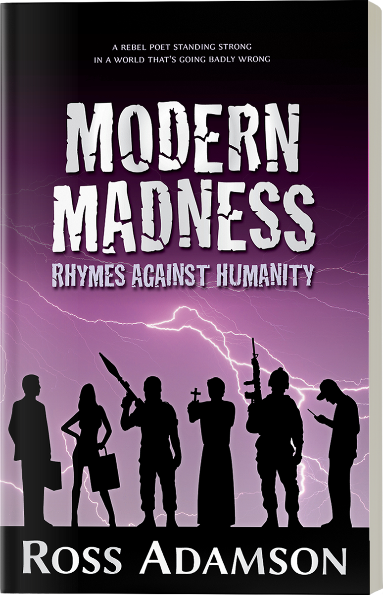Front cover image of the poetry collection Modern Madness: Rhymes Against Humanity, by poet Ross Adamson – paperback edition