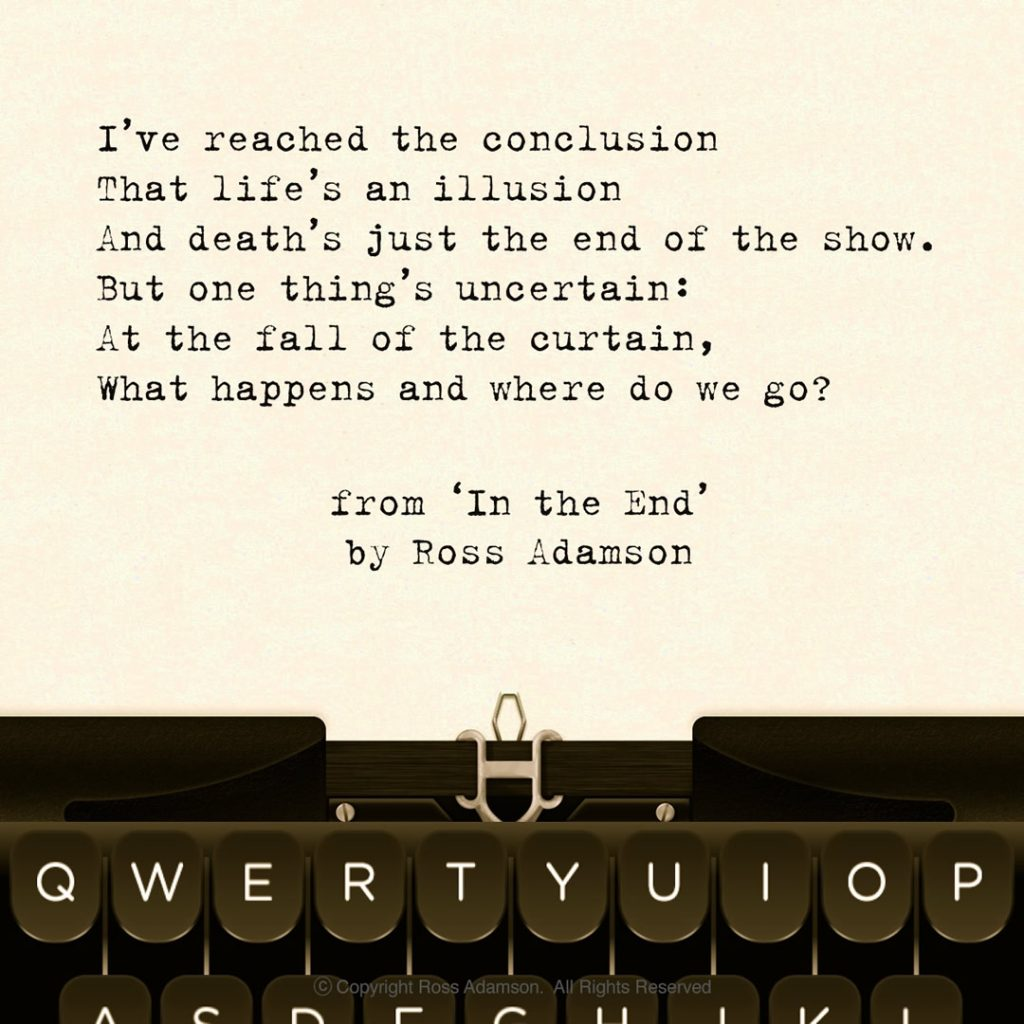 A graphic poem depicting a typewritten excerpt from Ross Adamson's poem 'In the End'.