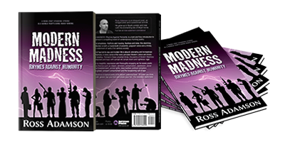 Buy Modern Madness: Rhymes Against Humanity paperback edition from Amazon or direct from the author.