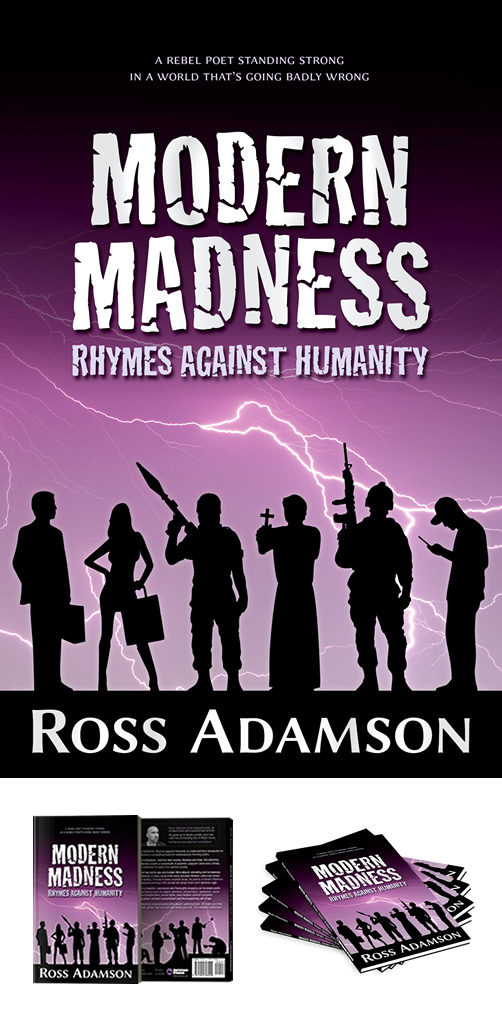 Multiple images of the poetry collection Modern Madness: Rhymes Against Humanity, by poet Ross Adamson