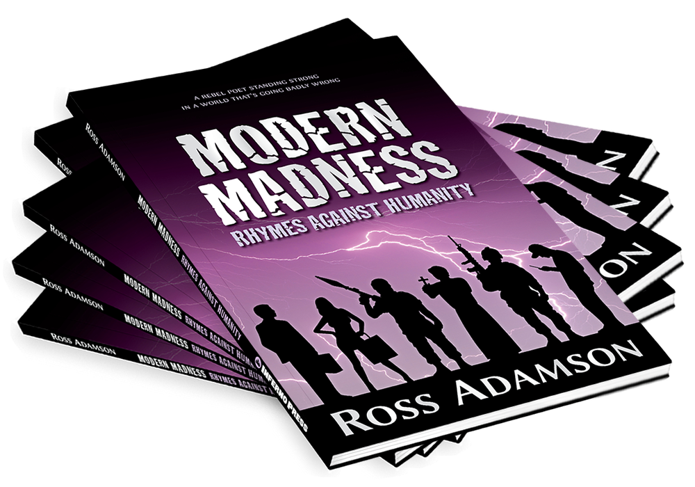 Modern Madness: Rhymes Against Humanity, the latest poetry book by poet Ross Adamson